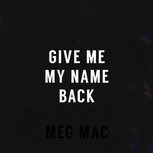 Give Me My Name Back