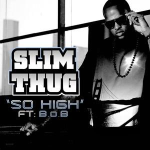 So High (Feat. B.O.B.)