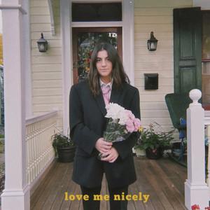 Love Me Nicely