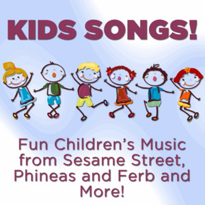 Kids Songs! Fun Children's Music from Sesame Street, Phineas and Ferb and More!