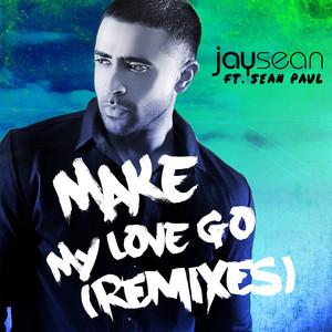 Make My Love Go (Remixes) (feat. Sean Paul)