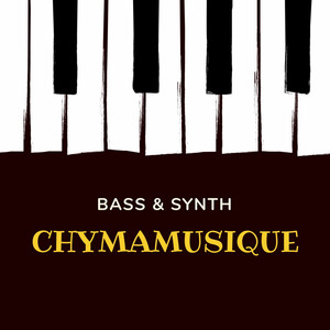 Bass & Synth by Chymamusique