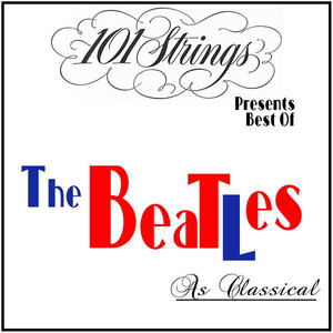 101 Strings Presents Best of: The Beatles as Classical album