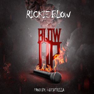 Blow Up by Rickie Blow