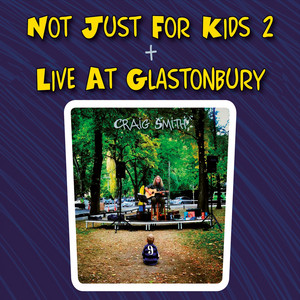 Not Just for Kids 2 + Live at Glastonbury