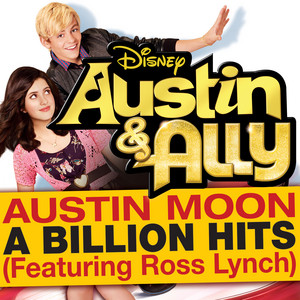 """A Billion Hits (From """"Austin & Ally"""") [feat. Ross Lynch]"""