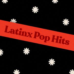 Latinx Pop Hits