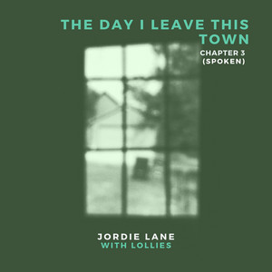Chapter 3, the Day I Leave This Town (Spoken)