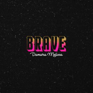 Damara Melissa - BRAVE