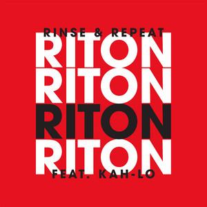 Riton ft. Kah-lo · Rinse & repeat