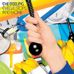 The Feeling  Twelve Stops And Home :Replay
