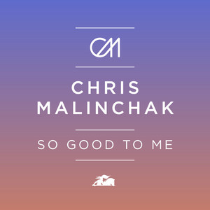 So Good to Me - Extended Mix by Chris Malinchak