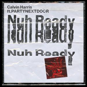 Calvin Harris Ft PARTYNEXTDOOR – Nuh Ready Nuh Ready (Studio Acapella)