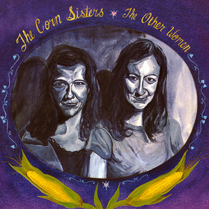 The Corn Sisters