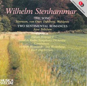 Stenhammar: Sangen (The Song) / 2 Sentimental Romances / Ithaka