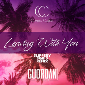 Leaving With You (Slippery Squid Remix)