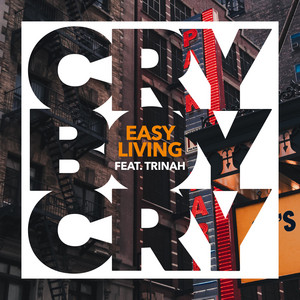 Easy Living by Cry Boy Cry, Trinah