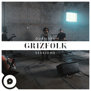 Grizfolk | OurVinyl Sessions