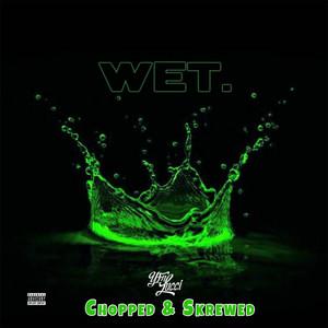 Wet (Chopped & Skrewed Remix)