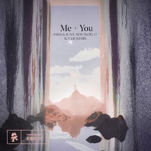 Me + You (Rogue Remix)