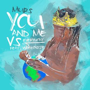 You and Me Vs. Everybody