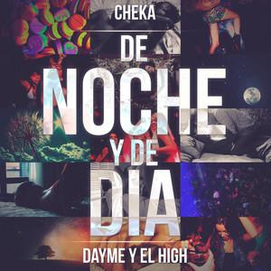 De noche y de dia (feat. Cheka)