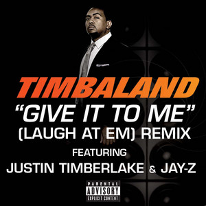 Give It To Me (Laugh At Em) Remix