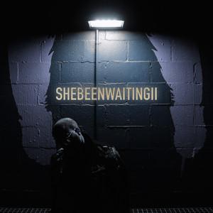 She Been Waiting II