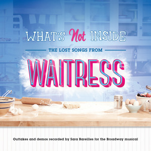 What's Not Inside: The Lost Songs from Waitress  - Sara Bareilles
