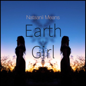 Earth Girl by Nataanii Means