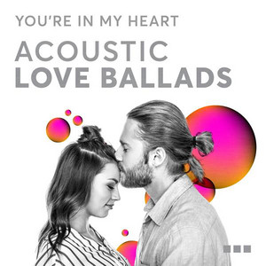 You're In My Heart: Acoustic Love Ballads