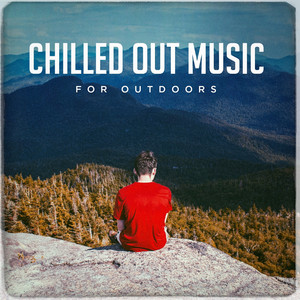 Chilled out Music for Outdoors album