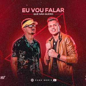 Vou Falar Que Não Quero - Remix by DJ Lucas Beat, Vitor Fernandes