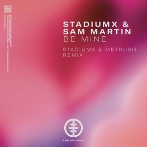 Be Mine (Stadiumx & Metrush Remix)