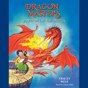 Power of the Fire Dragon - Dragon Masters, Book 4 (Unabridged)