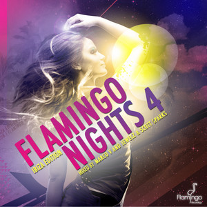Flamingo Nights 4 Ibiza Edition [Mixed by Marco V and Jewelz & Scott Sparks]