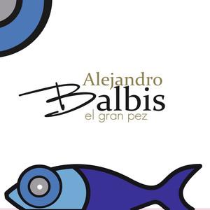 El Gran Pez - Alejandro Balbis