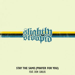 Stay the Same (Prayer for You)