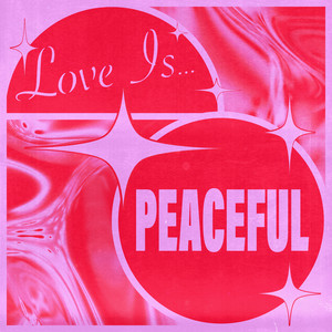 Love Is...Peaceful