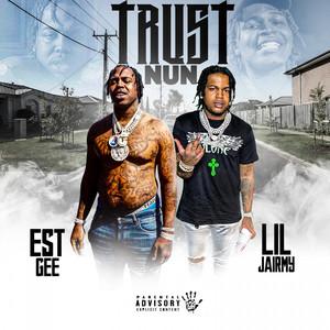 Trust Nun (feat. EST Gee)