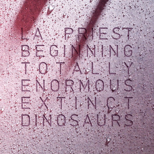 Beginning - Totally Enormous Extinct Dinosaurs Remix by LA Priest, Totally Enormous Extinct Dinosaurs