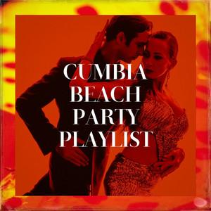 Cumbia Beach Party Playlist album