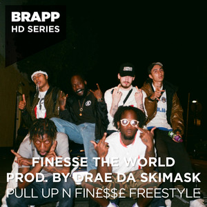 Pull up n' Finesse Freestyle (Brapp HD Series)