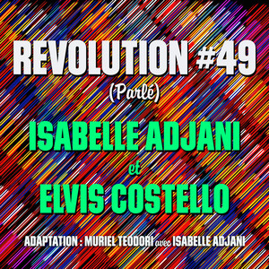 Revolution #49 [Feat. Isabelle Adjani] (Parlé)