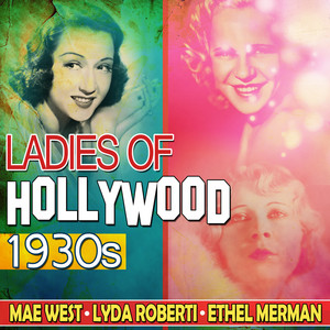 Ladies of Hollywood 1930s