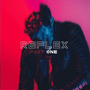Reflex, Pt. 1