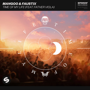 Mangoo & Faustix Feat. Father Viola - Time Of My Life