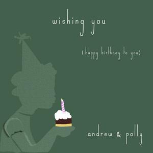 Wishing You (Happy Birthday to You)