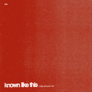 Known Like This (Mike Shinoda Mix)