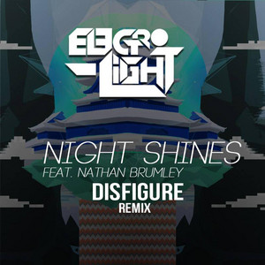 Night Shines (feat. Nathan Brumley) [Disfigure Remix]